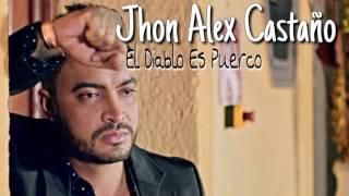 Jhon Alex Castaño - El Diablo Es Un Puerco