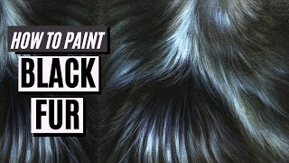 How to Paint: LONG BLACK FUR with Oil Paint or Acrylic Paint - Black Fur Tutorial - Oil Painting