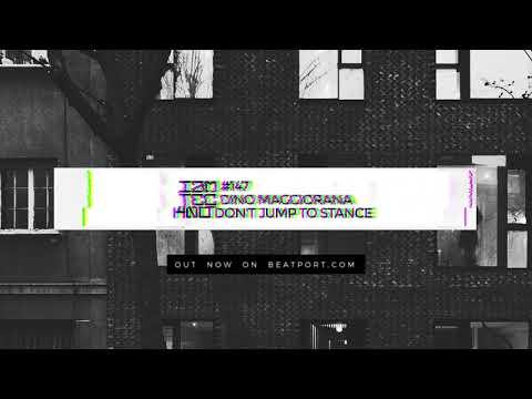 IAMT147 Dino Maggiorana - Don't Jump To Stance (Original Mix)