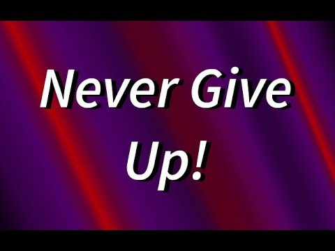 Never Give Up - Pastor Chris Barnett
