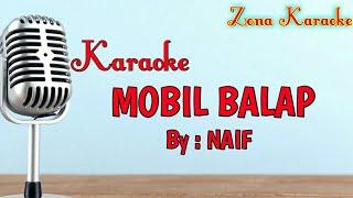 KARAOKE MOBIL BALAP (NAIF)