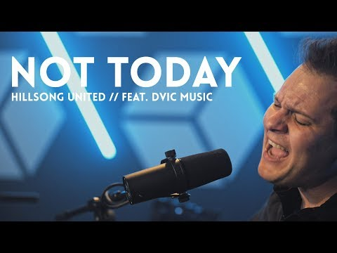 Not Today // Hillsong United (cover) // feat. DVIC Music