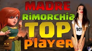 Clash of Clans - MADRE RIMORCHIA TOP PLAYER!