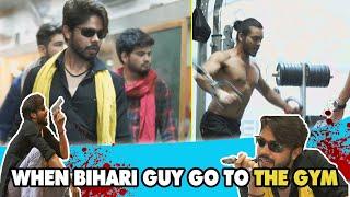 When Bihari Guy Go To The Gym || Bhaiya ji || D...
