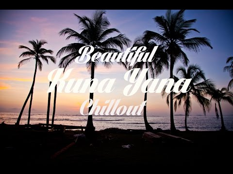 Beautiful KUNA YALA Chillout & Lounge Mix Del Mar