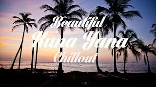 Beautiful KUNA YALA Chillout & Lounge Mix 2015 Del Mar