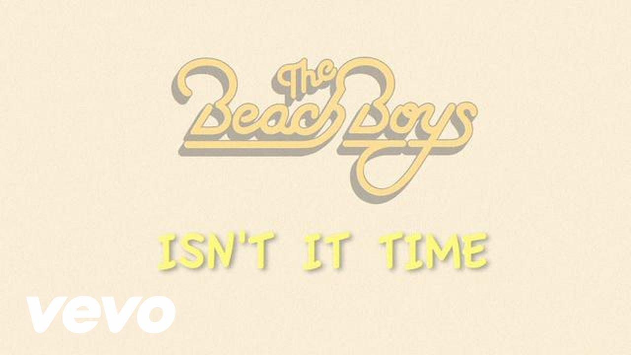 the-beach-boys-isnt-it-time-lyric-video-thebeachboysvevo