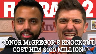 Conor McGregor's Knockout Cost Him $100 Million | Flagrant 2 with Andrew Schulz and Akaash Singh