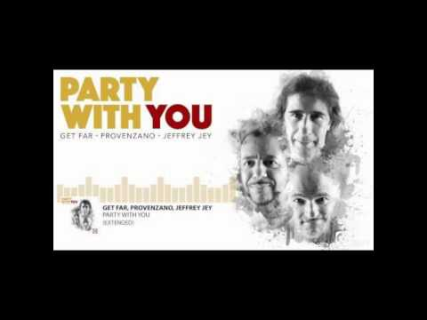 Get Far & Provenzano feat. Jeffrey Jey - Party with you (Radio Edit) [WORLD EXCLUSIVE]