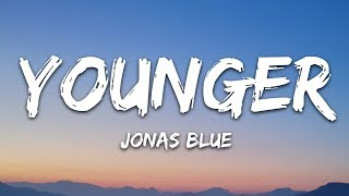 Jonas Blue & HRVY - Younger (Lyrics / Lyric  / Letra)
