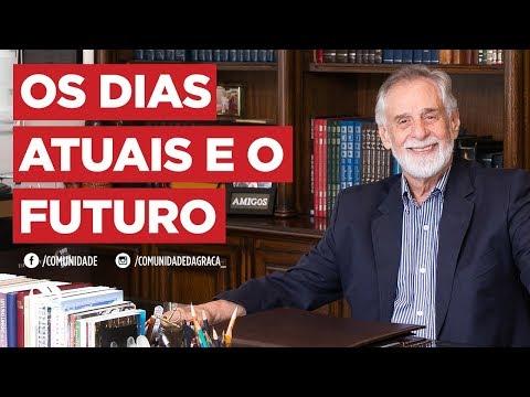 Os dias atuais e o futuro | Pr. Carlos Alberto Bezerra