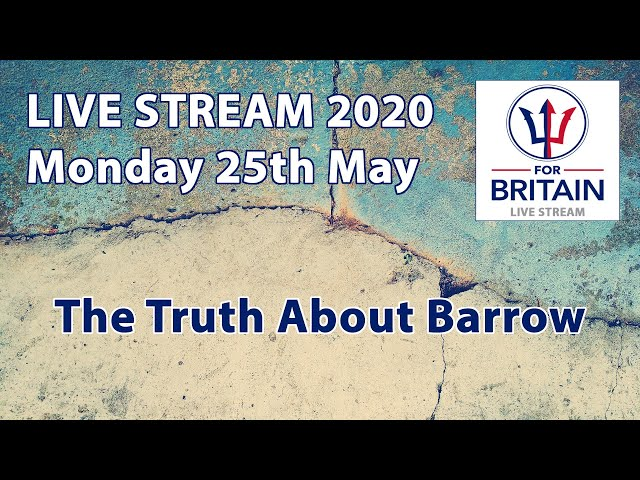 25th May 2020: For Britain Livestream from Anne Marie Waters // Barrow