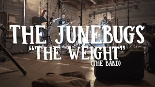 """The Weight"" (The Band) - The Junebugs"