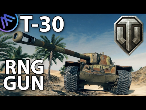 ^^| T30 RNG-GUN. (World of Tanks Gameplay.)