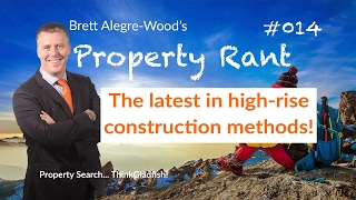The latest in high-rise construction methods - Property Rant 014