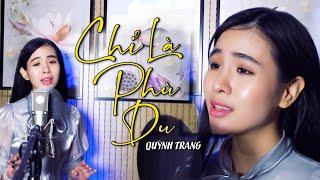 Chỉ Là Phù Du - Quỳnh Trang (Official MV)