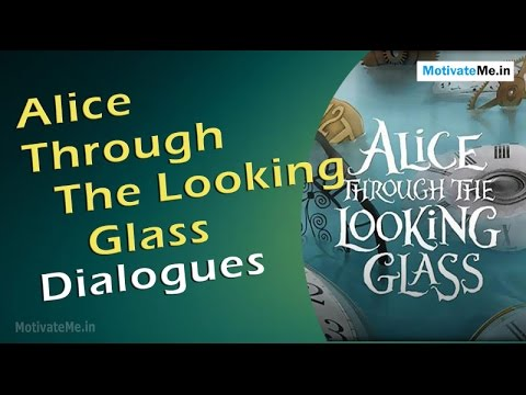 Through The Looking Glass Quotes Alluring Beautiful Dialogues  Quotes Of 'alice Through The Looking Glass