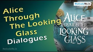 Beautiful Dialogues / Quotes of 'Alice Through The Looking Glass'