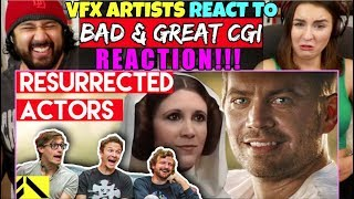 VFX Artists React to RESURRECTED ACTORS Bad & Great CGi - REACTION!!!