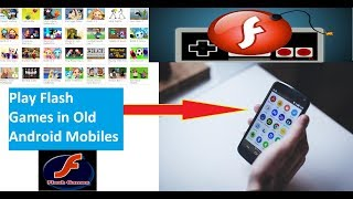 Play Flash Games In Old Android Mobiles Without Adobe Flash Player