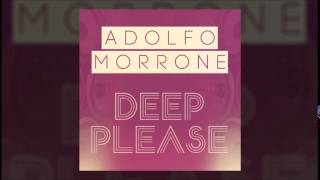 "Adolfo Morrone - ""Deep Please"" [Original Mix]"