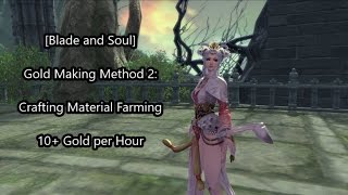 [Blade and Soul] Gold Making Method 2: 10+ Gold per Hour! -- Crafting Material Farming