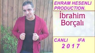 IBRAHIM BORCALI Dan Canli Ifa 2017