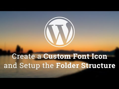 Part 1 - WordPress Theme Development - Custom Font Icon and Folder Structure