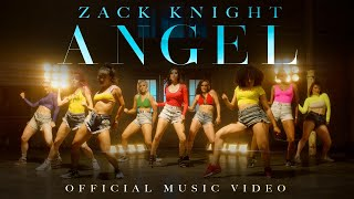 Zack Knight - Angel (Official Music Video)