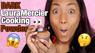 NEW LAURAMERCIER COOKING POWDER FOR (DARK SKIN)