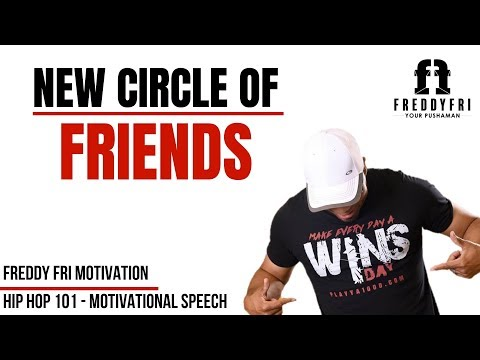 New Circle Of Friends | Daily Motivation Dose | Freddy Fri