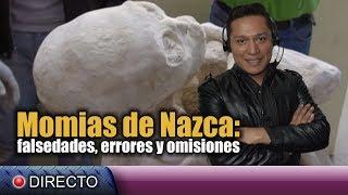 Momias de Nazca: Argumentos falsos, erróneos y omisiones