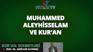 Kur'an Sohbetleri | Muhammed Aleyhisselam ve Kur'an