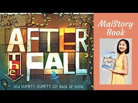 After the Fall: How Humpty Dumpty Got Back Up Again - Interactive Read Aloud Book for Kids