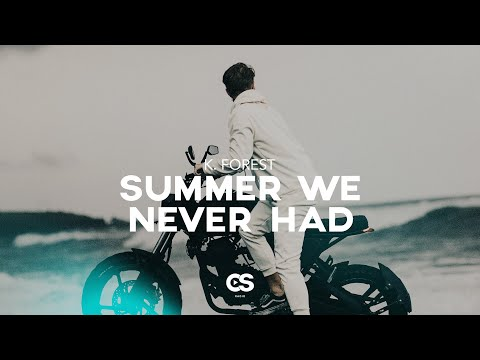 K. Forest - Summer We Never Had