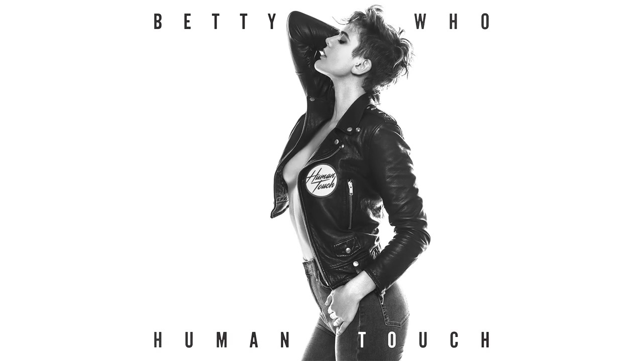 betty who human touch youtube. Black Bedroom Furniture Sets. Home Design Ideas