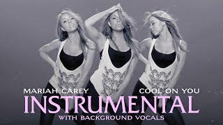 Mariah Carey - Cool On You [Semi - Official] (Instrumental W/ Background Vocals - Album Version)