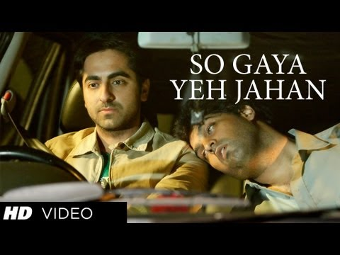 Nautanki Saala: So Gaya Yeh Jahan Official Video Song ★ Ayushmann Khurrana, Kunaal Roy Kapur