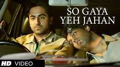 Nautanki Saala: So Gaya Yeh Jahan Official Video Song ★ Ayushmann Khurrana, Kunaal Roy Kapur