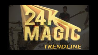 24k Magic - (Cover by Trendline)