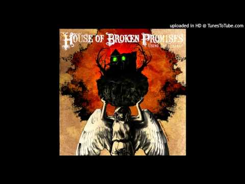 House Of Broken Promises -