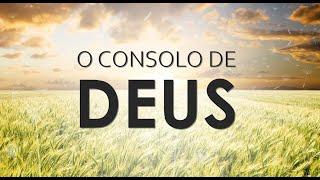 Culto Solene - O consolo de Deus