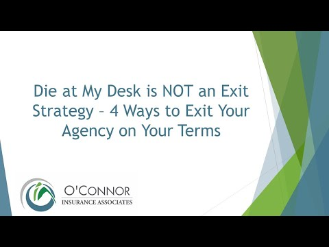 Why Die at My Desk is NOT an Exit Strategy - 4 Ways to Exit Your Agency on Your Terms
