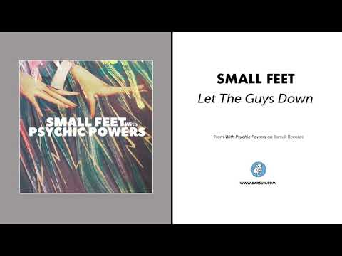 "Small Feet ""Let The Guys Down"" (Official Audio)"