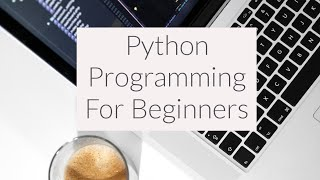 Python Beginner Tutorial 1 For Absolute Beginners - (Setting up Python)