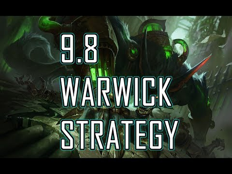 Warwick Strategy 9.8 (How I Play Warwick This Patch)