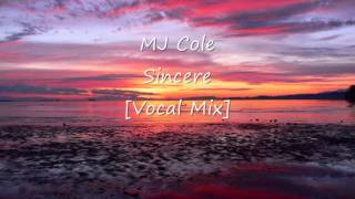 MJ Cole - Sincere [Vocal Mix]