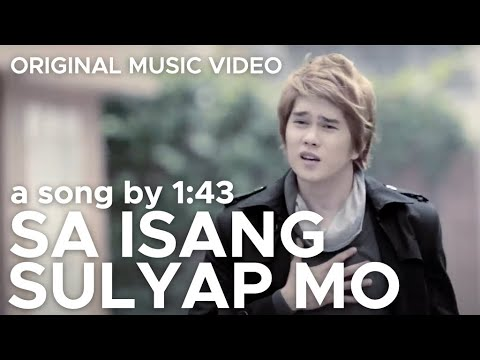 SA ISANG SULYAP MO by 1:43 (Original Official Music Video in HD)