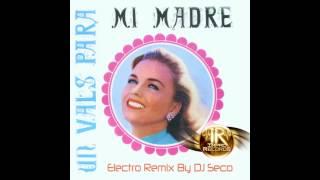 Un vals para mi madre Electro Remix - DJ Seco - Impac Records