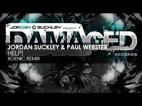 Jordan Suckley & Paul Webster - Help! (XGenic Remix)